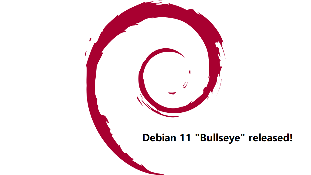 "The official version of Debian 11 "" Bullseye"" is released!"